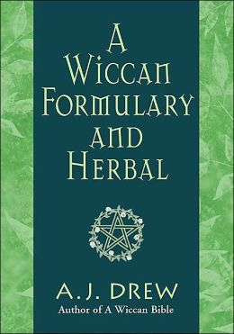Wiccan Formulary and Herbal