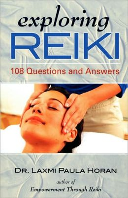 Exploring Reiki: 108 Questions and Answers