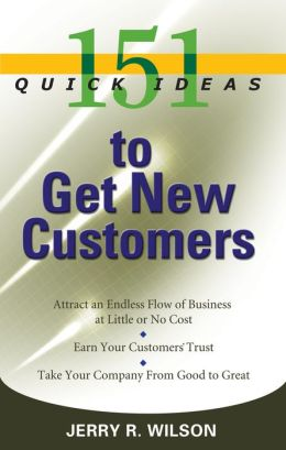 151 Quick Ideas to Get New Customers