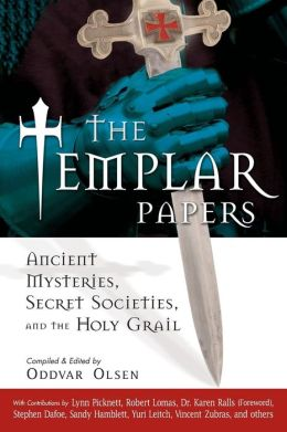 Templar Papers: Ancient Mysteries, Secret Societies, and the Holy Grail