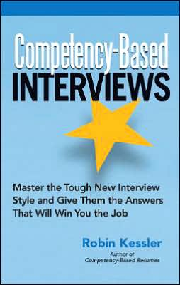 Competency-Based Interviews: Master the Tough New Interview Style and Give Them the Answers That Will Win You the Job