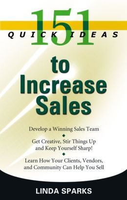 151 Quick Ideas to Increase Sales