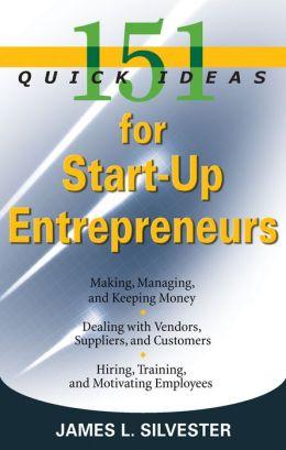 151 Quick Ideas for Start-up Entrepreneurs