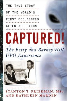 Captured!: The Betty and Barney Hill UFO Experience