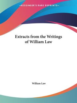 Extracts From The Writings Of William Law