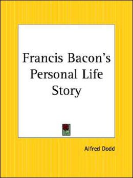 Francis Bacon's Personal Life Story