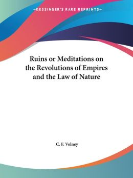 Ruins Or Meditations On The Revolutions Of Empires And The Law Of Nature