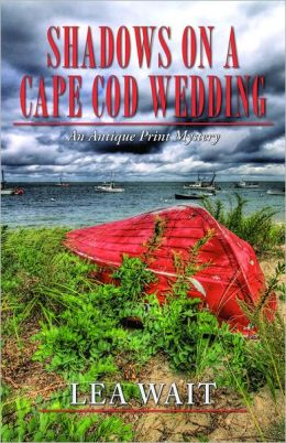 Shadows on a Cape Cod Wedding (Antique Print Mystery Series #6)