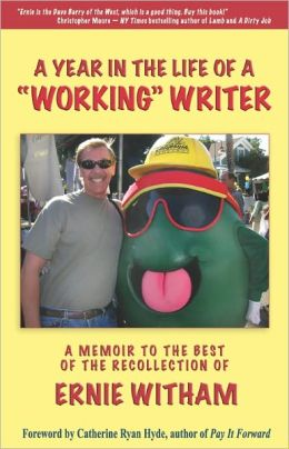 A Year in the Life of a Working Writer: A memoir to the best of the recollection of Ernie Witham