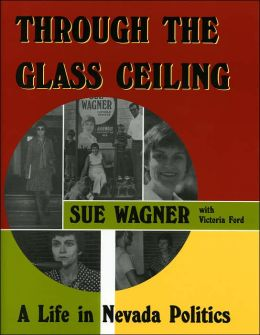 Through the Glass Ceiling: A Life in Nevada Politics