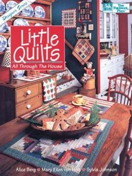 Little Quilts (Designer Series): All Through the House