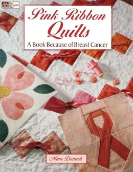 Pink Ribbon Quilts Print On Demand Edition