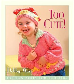 Too Cute! Cotton Knits for Toddlers