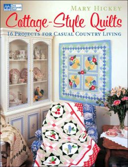 Cottage-Style Quilts: 16 Projects for Casual Country Living
