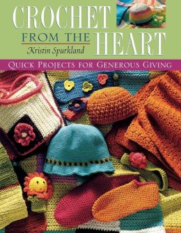 Crochet From The Heart Print On Demand Edition