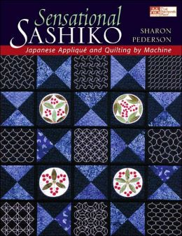 Sensational Sashiko: Japanese Applique' and Quilting by Machine