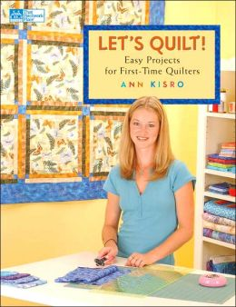 Let's Quilt!: Easy Projects for First-Time Quilters