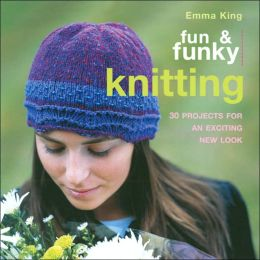 Fun and Funky Knitting