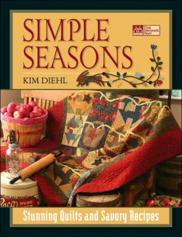 Simple Seasons: Stunning Quilts and Savory Recipes
