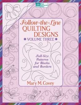 Follow-the-Line Quilting Designs Volume 3: Full-Size Patterns for Blocks and Borders
