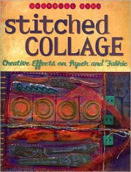 Stitched Collage: Paint, Stitch, Embellish