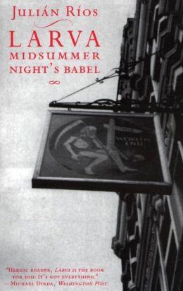 Larva: A Midsummer Night's Babel