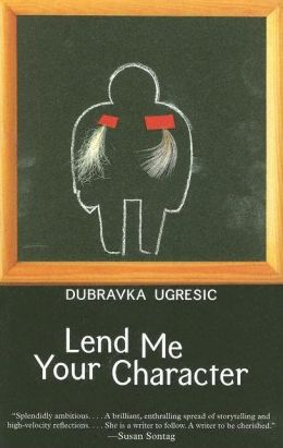 Lend Me Your Character (Eastern European Literature Series)