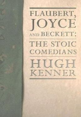 Flaubert, Joyce and Beckett: The Stoic Commedians
