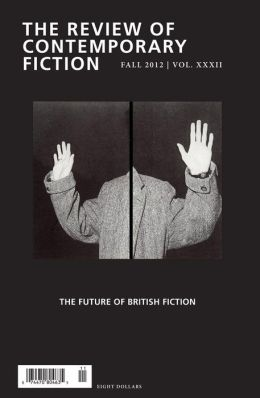 Review of Contemporary Fiction: Future of British Fiction