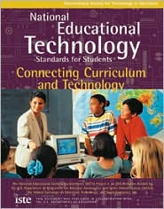 National Educational Technology Standards for Students: Connecting Curriculum and Technology