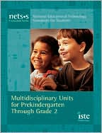 NETS*S Curriculum Series: Multidisciplinary Units for Prekindergarten Through Grade 2