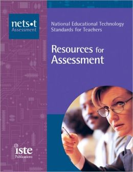 Resources for Assessment: National Educational Technology Standards for Teachers