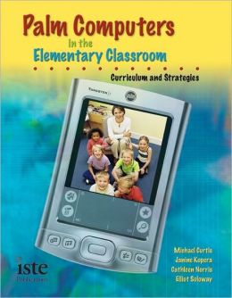 Palm OS Handhelds in the Elementary Classroom: Curriculum and Strategies