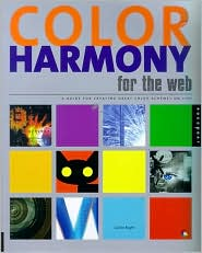 Color Harmony for the Web: A Guide for Creating Great Color Schemes on-Line