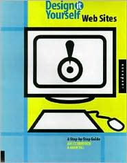 Design-It-Yourself: Web Sites: A Step-by-Step Guide