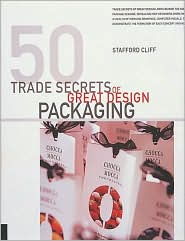 50 Trade Secrets of Great Design: Packaging