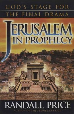 Jerusalem: The Vortext of Bible Prophecy