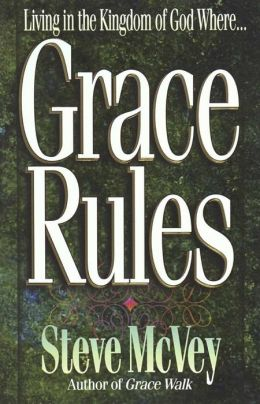 Grace Rules: Living in the Kingdom of God Where?