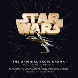 Star Wars Episode IV: A New Hope: The Original Radio Drama As Heard on National Public Radio: Featuring the Original Music and Sound Effects