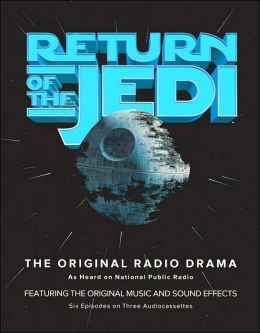 Star Wars Episode VI: Return of the Jedi: The Original Radio Drama (3 Cassettes)
