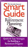 Smart Guide to Retirement Planning: Quick & Easy Strategies for Building a Retirement Program