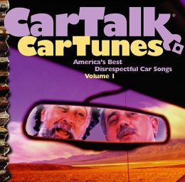 Car Talk Car Tunes: The Car Talk Compendium of Desrespectful Car Songs