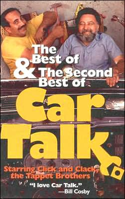 The Best and the Second Best of Car Talk: Starring Click and Clack, the Tappet Brothers
