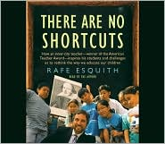 There Are No Shortcuts: Changing the World One Kid at a Time