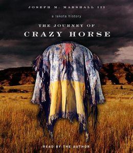 The Journey of Crazy Horse: A Lakota Story