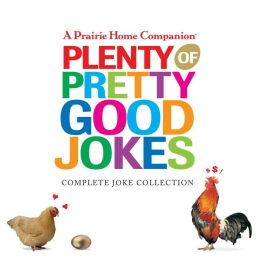 Plenty of Pretty Good Jokes: A Prairie Home Companion