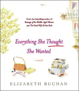 Everything She Thought She Wanted: A Novel