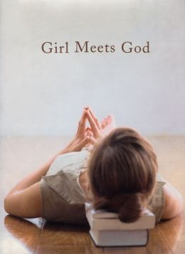 Girl Meets God: On the Path to a Spiritual Life