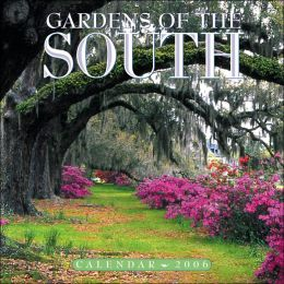 2006 Gardens of the South Wall Calendar