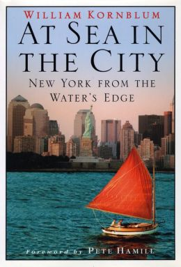 At Sea in the City: New York from the Water's Edge